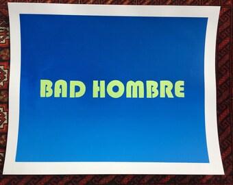 Bad Hombre silkscreen poster