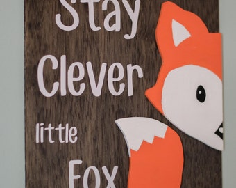 Stay Clever little Fox wood plaque