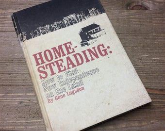 Homesteading - Gene Logsdon - Farming - Vintage Book - Gardening - Homestead Book