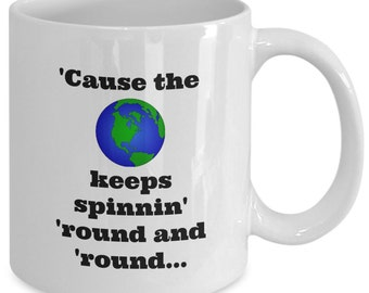 HAIRSPRAY The MUSICAL Inspired Mug - 'Cause the World Keeps Spinnin' Round and Round - BROADWAY Fan Gift - 11 oz white coffee tea cup