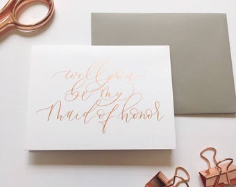 "Rose Gold Maid of Honor Card- ""will you be my maid of honor"", Gold foil, Calligraphy Card, Maid of Honor Card, Maid of Honor Gift, Wedding"