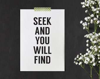 Typographic print, black and white | Seek and you will find