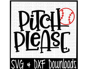 Baseball SVG * Softball SVG * Pitch Please Cut File - dxf & SVG Files - Silhouette Cameo, Cricut