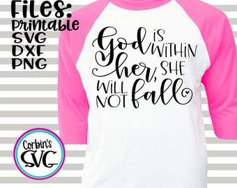 God Is Within Her, She Will Not Fall Cut File - DXF, SVG & PDF Printable Files - Silhouette Cameo, Cricut