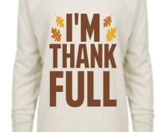 I'm Thank FULL Women's Soft Slouchy Thanksgiving Shirt - Off The Shoulder Raglan - Thankful - Grateful - Blessed - Thanksgiving Sweater