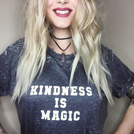 KINDNESS IS MAGIC, Acid Wash Tee, Kindness Is Magic Tee, Kind Tee, Kindness Tee, Kind Kids, Kindness Shirt, Be Kind, Kind Tshirts