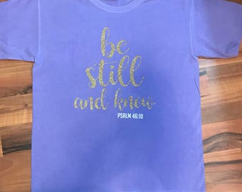 Be Still and Know Comfort Color Short Sleeve Tee Shirt, Christian Tee Shirt, Comfort Color, Religious Tee