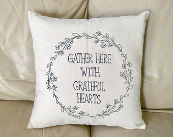 Gather Here with Grateful Hearts Pillow Case