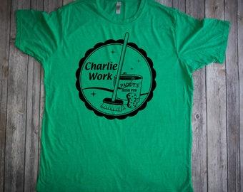 Charlie Work - Always sunny in Philadelphia shirt - charlie frank dee dennis mac - iasip shirt -Always sunny shirt