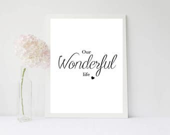 Our Wonderful Life - Print
