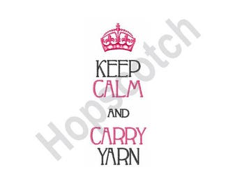 Keep Calm And Carry Yarn - machine embroidery design