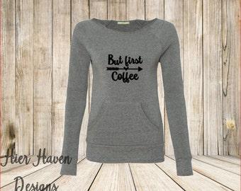 But First Coffee Wideneck Eco sweatshirt