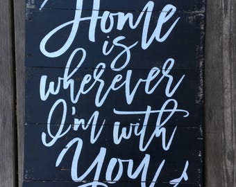 Rustic pallet sign 'Home is wherever I'm with you', pallet sign, wood sign, home decor, anniversary gift, wedding