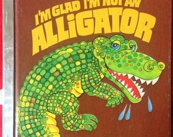 I'm Glad I'm Not An Alligator A Happy Day Book Vintage