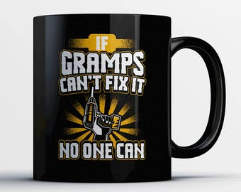 Gramps Gift - Gramps Coffee Mug - If Gramps Can't Fix It - Gift for Grandfather Gramps - Funny Gramps Cup - Father's Day Present