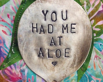 You had me at ALOE Plant Marker // Stamped Spoon