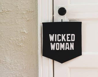Wicked Woman banner, wall hanging, flag, pennant