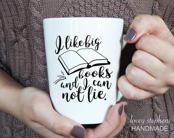 I Like Big Books and I Cannot Lie Mug | Coffee Cup | Tea Cup | Work | Book Worm | Book Club | Librarian | Reader | Books | Reading | Gift