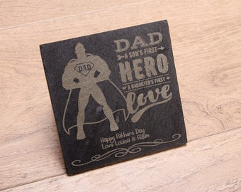 Personalised Laser Engraved Slate Coaster, 'Dad, a sons first hero, a daughters first love' Design...Perfect gift for Dad on Fathers Day