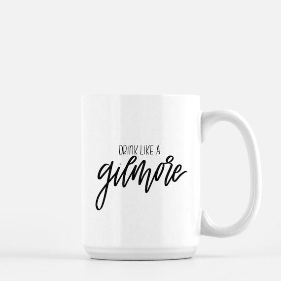 Drink Like A Gilmore Mug