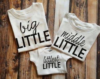 Big LITTLE Middle LITTLE Littlest LITTLE