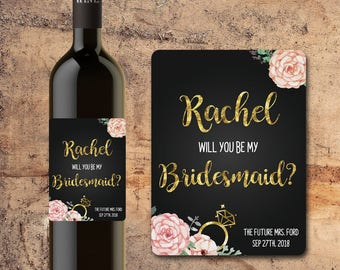 Will You Be My Maid of Honor Will You Be My BRIDESMAID CUSTOM Wine Bottle Label Floral Faux Gold ASKING Bridesmaid Asking Maid of Honor
