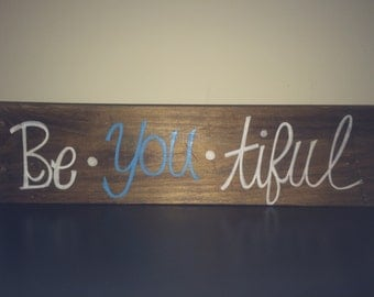 Wooden be[you]tiful sign