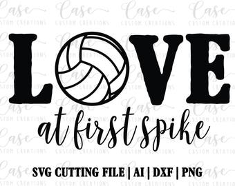 Love at First Spike Volleyball SVG, DXF, Ai and PNG | Silhouette & Cricut | Instant Download