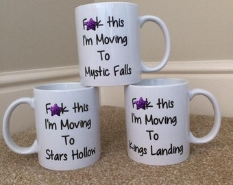 F#ck this I'm moving to Stars Hollow, Mystic Falls, Storybrooke, Hogwarts, Gilmore Girls, Harry Potter, Vampire Diaries, Mature gift