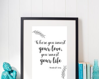 Mumford & Sons // Quote // A4 Print // A5 Print // Wall Art // Home Decor // Where You Invest Your Life // You Invest Your Love // Music //