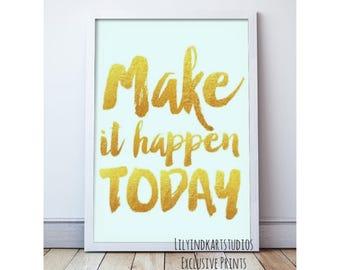 Make it happen Today