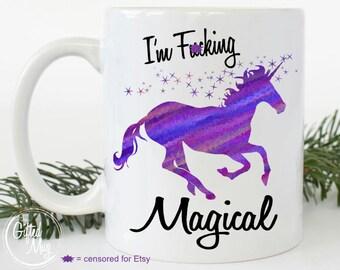 I'm F*cking (or Freakin') Magical Unicorn Mug, Unicorn Mug, Magical Unicorn Mug, Unicorn Coffee Cup, Funny Coffee Mug