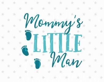Mommy's Little man svg Baby Boy svg Baby svg File Mommys Little man svg Little boy svg Baby boy svg Silhouette Kid t-shirt svg Cricut svg