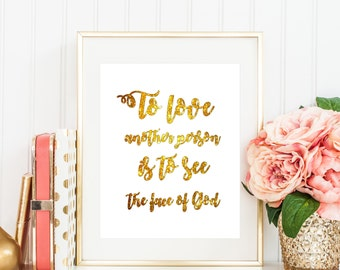 To love another is to see the face of God - God art quote, god letter art, golden art quotes, rose gold quote art, golden art poster