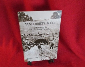 Vanderbilt's Folly, History of the Pennsylvania Turnpike