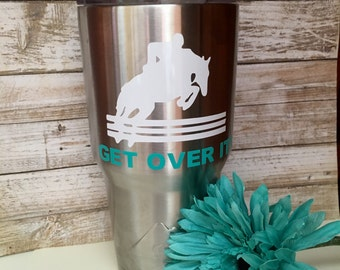 Horse Jumping Decal/Hunter Jumper Decal/Equestrian Decal/Get over it/Yeti Decal/Tumbler Decal/Car Decal/Horse Trailer Decal/Horse Sticker