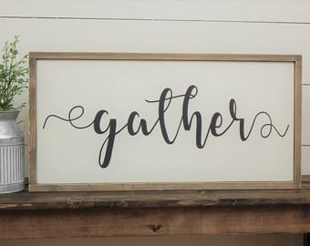 Gather Sign - Wood Gather Sign - Rustic Gather Sign - Rustic Wood Sign - Framed Wood Sign - Farmhouse Sign - Farmhouse Decor - Wood Sign