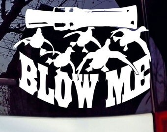 Duck Hunting Blow Me Decal
