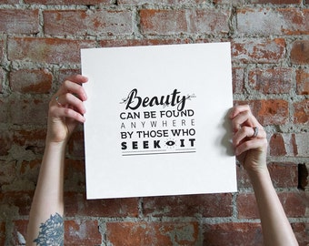 "Typographic Print - 12"" x 12"" - Black & White - Seek Beauty"