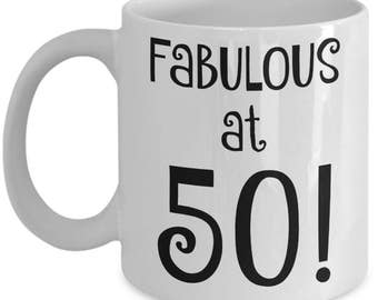 Funny 50th Birthday Gifts for Women, Men - 11 oz Coffee Mug -Mugs Are Best Gag Gifts Ideas for Coworkers, Friends, Mom, Dad -Fabulous at 50!