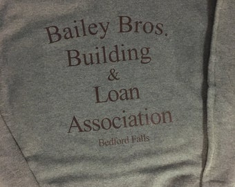 "Bailey Building and Loan ""It's a Wonderful Life sweatshirt"