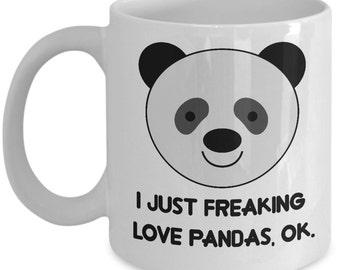 Pandas Coffee Mug - I Just Freaking Love Pandas, Ok - Funny Pandas Gifts