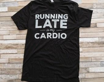 Running Late is My Cardio Tee - Black