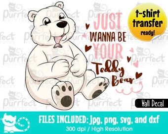 Wall Decal Just Wanna Be Your Teddy Bear SVG, Digital Cut Files in eps, svg, dxf, png and jpg, Printable Clipart, Wall Decal, Vinyl Stickers