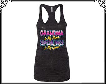 Grandma Is My Name Spoiling Is My Game Burnout Racerback Tank Top Grandma Racerback Tank Top Grandma Gym Tank Workout Tank  Gift for her