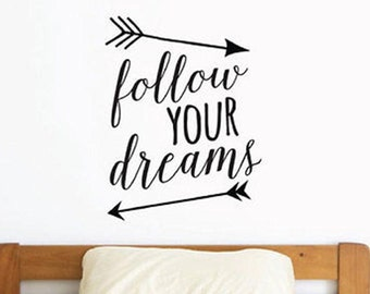 FOLLOW YOUR DREAMS Arrows Words Lettering Vinyl Wall Decal Quote Sticker Room