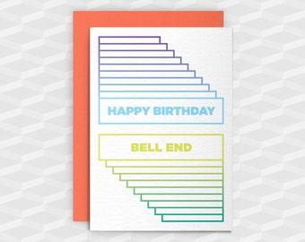 Rude Birthday Cards|Happy Birthday Rude|Happy Birthday BellEnd|Rude Greetings Card|Crude Birthday Card|Sarcasm Cards|Inappropriate Cards|Gay