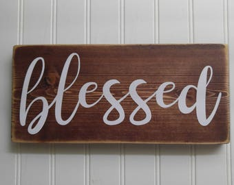 blessed sign, blessed wood sign, distressed sign, rustic sign, sign with vinyl.