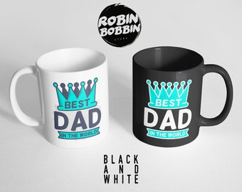 Best Dad In The World, Funny Daughter to Father Gift, Funny Gift for Dad Mug, Dad Gift for Christmas, Father's Day Gift, Black and White Mug