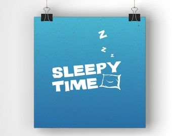 Sleepy Time  / kids room / motivational print / Wall Art  / Home decor / Inspirational / Digital Prints